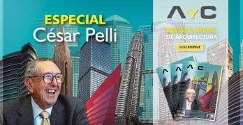 Edición especial César Pelli / Entrevista exclusiva de AyC Revista