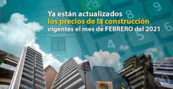 Ya están actualizados los precios de la construcción vigentes el mes de FEBRERO del 2021