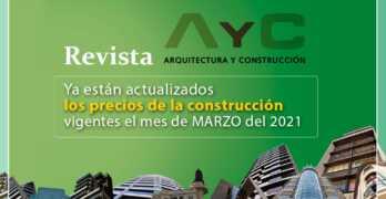 Ya están actualizados los precios de la construcción vigentes el mes de MARZO del 2021