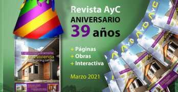NÚMERO 39 ANIVERSARIO / Ya salió nuestra Revista digital AyC Marzo 2021 + precios de la construcción