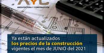 Ya están actualizados los precios de la construcción vigentes el mes de JUNIO del 2021